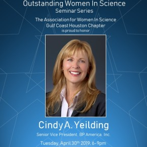 Outstanding Women in Science Seminar Series – Cindy A. Yeilding, Senior Vice President, BP America Inc.